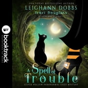 A Spell of Trouble [Booktrack Soundtrack Edition] audiobook by Leighann Dobbs