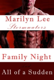 Family Night and All of a Sudden - Stormwaters, #1 ebook by Marilyn Lee