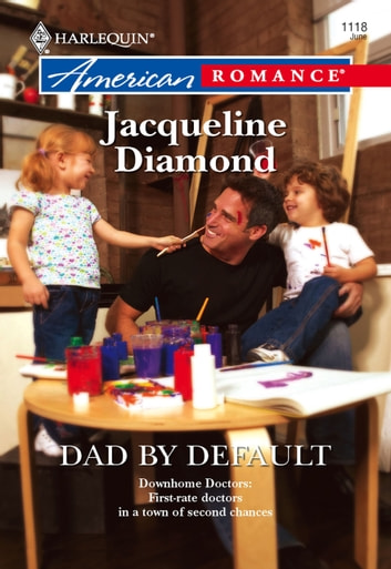 Dad by Default (Mills & Boon American Romance) ebook by Jacqueline Diamond