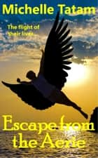 Escape from the Aerie ebook by Michelle Tatam