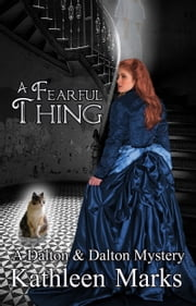 A Fearful Thing (A Dalton & Dalton Mystery) ebook by Kathleen Marks