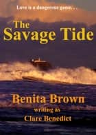 The Savage Tide ebook by Benita Brown