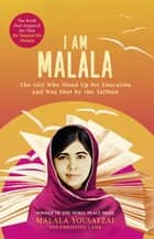 I Am Malala - The Girl Who Stood Up for Education and was Shot by the Taliban ebook by