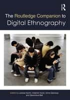 The Routledge Companion to Digital Ethnography ebook by Larissa Hjorth, Heather Horst, Anne Galloway,...