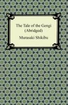 The Tale of Genji (Abridged) ebook by Murasaki Shikibu