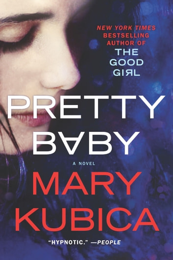 Pretty Baby - A Gripping Novel of Psychological Suspense ebook by Mary Kubica