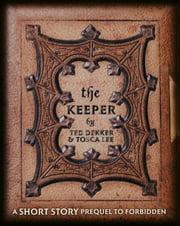 The Keeper - A Short Story Prequel to Forbidden ebook by Ted Dekker,Tosca Lee