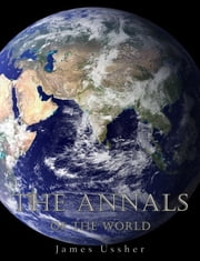 The Annals of the World ebook by James Ussher