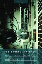 The Soulful Science - What Economists Really Do and Why It Matters - Revised Edition ebook by Diane Coyle