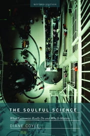 The Soulful Science - What Economists Really Do and Why It Matters ebook by Diane Coyle