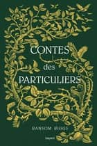 Contes des particuliers ebook by Ransom Riggs
