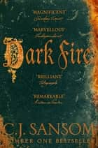 Dark Fire ebook by C. J. Sansom