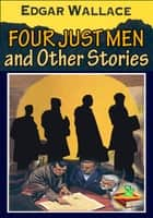 The Four Just Men, and Other Stories : 25 works ebook by Edgar Wallace