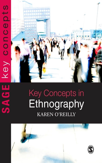 Key Concepts in Ethnography ebook by Dr Karen O'Reilly