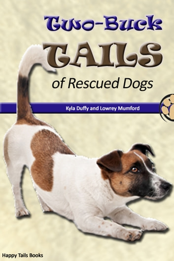 Two-Buck Tails of Rescued Dogs ebooks by Kyla Duffy