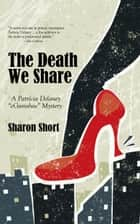 The Death We Share eBook by Sharon Short
