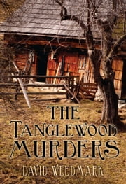 The Tanglewood Murders ebook by David Weedmark