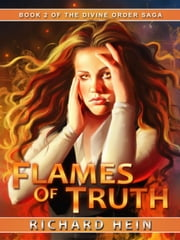 Flames of Truth - Divine Order Saga, #2 ebook by Richard Hein