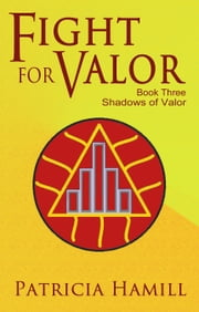 Fight for Valor (Shadows of Valor #3) ebook by Patricia Hamill