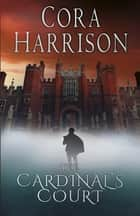 Cardinal's Court ebook by Cora Harrison