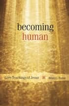 Becoming Human ebook by Brian C. Taylor