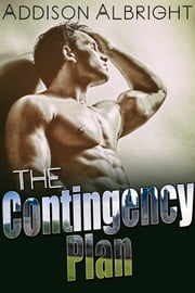 The Contingency Plan ebook by Addison Albright
