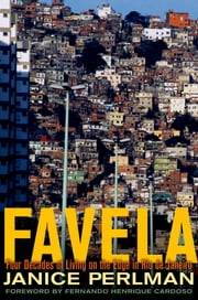 Favela - Four Decades of Living on the Edge in Rio de Janeiro ebook by Janice Perlman
