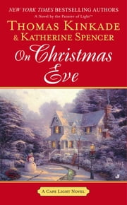 On Christmas Eve - A Cape Light Novel ebook by Thomas Kinkade,Katherine Spencer