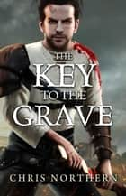 The Key To The Grave - The Price of Freedom, #2 ebook by Chris Northern