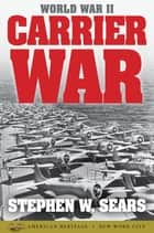 World War II: Carrier War ebook by Stephen W. Sears