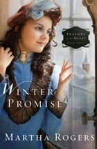 Winter Promise ebook by Martha Rogers