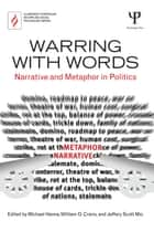 Warring with Words - Narrative and Metaphor in Politics ebook by Michael Hanne, William D. Crano, Jeffery Scott Mio