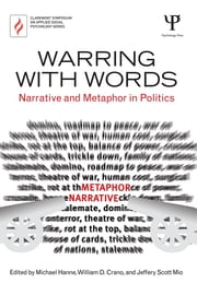 Warring with Words - Narrative and Metaphor in Politics ebook by Michael Hanne,William D. Crano,Jeffery Scott Mio