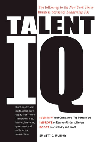 Talent iq ebook by emmett c murphy 9781440517105 rakuten kobo talent iq identify your companys top performers improve or remove underachievers boost productivity fandeluxe Gallery
