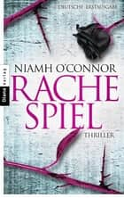 Rachespiel - Thriller ebook by Niamh O'Connor, Karin Diemerling