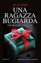 Una ragazza bugiarda ebook by Ali Land