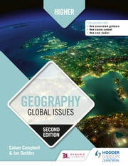 Higher Geography: Global Issues: Second Edition ebook by Calum Campbell, Ian Geddes