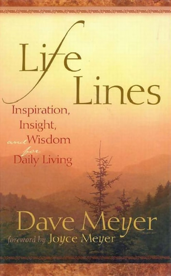 Life Lines - Inspiration, Insight, and Wisdom for Daily Living ebook by Dave Meyer
