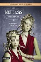 Las mellizas viperinas - Misterios del instituto Lovecraft ebook by Charles Gilman
