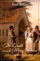 The Truth about the Merry Widow ebook by Enid Wilson