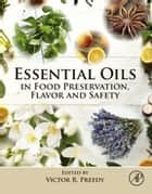Essential Oils in Food Preservation, Flavor and Safety ebook by Victor R. Preedy