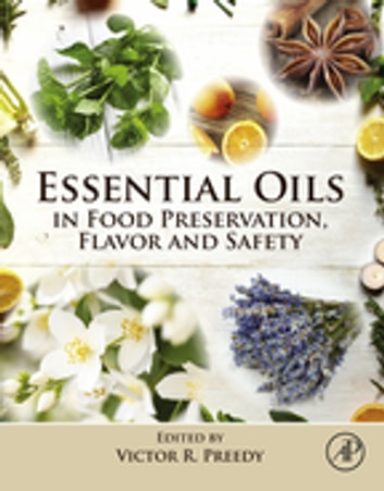 Essential Oils in Food Preservation, Flavor and Safety ebook by