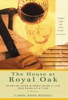 House at Royal Oak ebook by Carol Eron Rizzoli