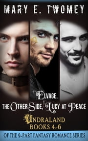 Undraland Books 4-6 Bundle: Including Elvage, The Other Side and Lucy at Peace - Undraland ebook by Mary E. Twomey