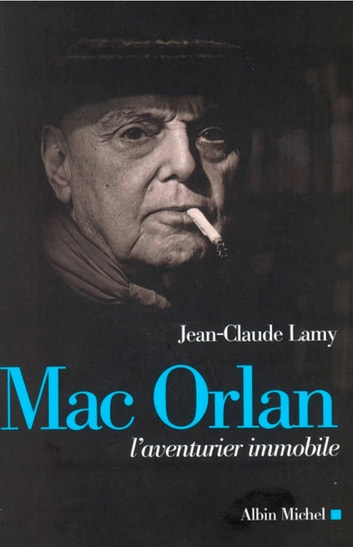Mac Orlan - L'aventurier immobile ebook by Jean-Claude Lamy