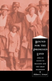 Bound For the Promised Land - African American Religion and the Great Migration ebook by Milton C. Sernett,C. Eric Lincoln