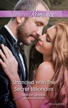 Stranded With The Secret Billionaire ebook by Marion Lennox