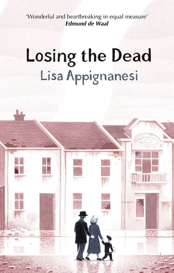 Losing the Dead eBook by Lisa Appignanesi