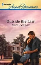 Outside the Law ebook by Kara Lennox