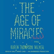 The Age of Miracles - A Novel audiobook by Karen Thompson Walker